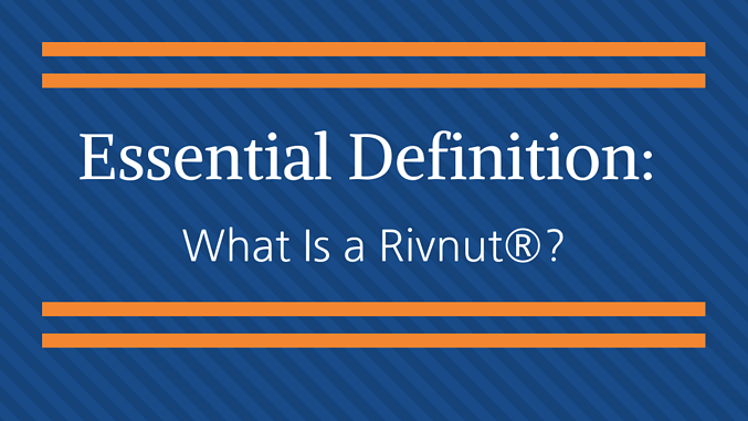 Essential Definition - What is a Rivnut