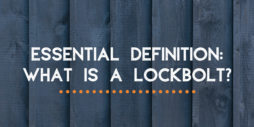 essential-definition-what-is-a-lockbolt